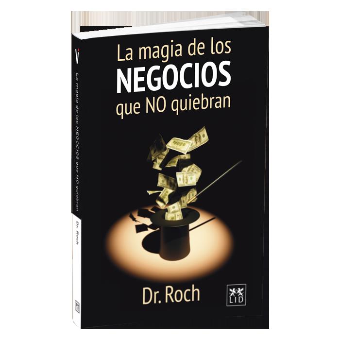 La Magia De Los Negocios Que No Quiebran (Ebook)